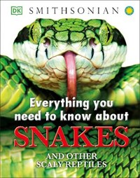 Everything You Need to Know About Snakes | John Woodward |