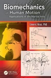 Biomechanics of Human Motion | Arus, Emeric, Ph.D. |