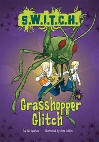 Grasshopper Glitch | Ali Sparkes |