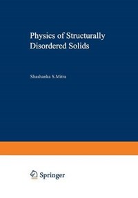 Physics of Structurally Disordered Solids   Shashanka Shekhar Mitra  
