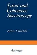 Laser and Coherence Spectroscopy | Jeffrey Steinfeld |