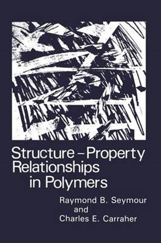 Structure-Property Relationships in Polymers