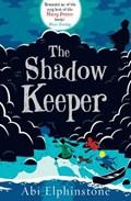 The Shadow Keeper   Abi Elphinstone  