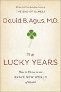 The Lucky Years | David B. Agus |