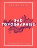Sad Topographies | Damien Rudd |