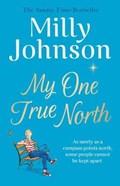 My One True North   Milly Johnson  
