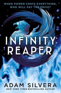 Infinity cycle (02): infinity reaper   Adam Silvera  