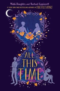 All This Time | Rachael Lippincott ; Mikki Daughtry |