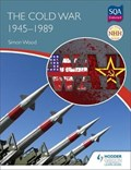 New Higher History: The Cold War, 1945-1989 | Simon Wood |