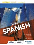 Edexcel A level Spanish (includes AS) | Laiz, Monica Morcillo ; Barefoot, Simon ; Mee, David ; Thacker, Mike |