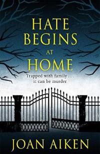 Hate Begins at Home | Joan Aiken |