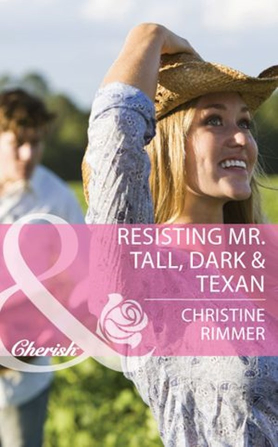 Resisting Mr. Tall, Dark & Texan (Mills & Boon Cherish) (Montana Mavericks: The Texans Are Coming!, Book 1)