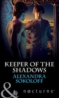 Keeper of the Shadows (Mills & Boon Nocturne) (The Keepers: L.A., Book 4) | Alexandra Sokoloff |