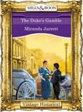 The Duke's Gamble (Mills & Boon Historical)   Miranda Jarrett  