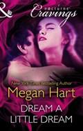 Dream a Little Dream (Mills & Boon Nocturne Cravings)   Megan Hart  