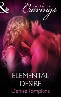 Elemental Desire (Mills & Boon Nocturne Cravings) | Denise Tompkins |