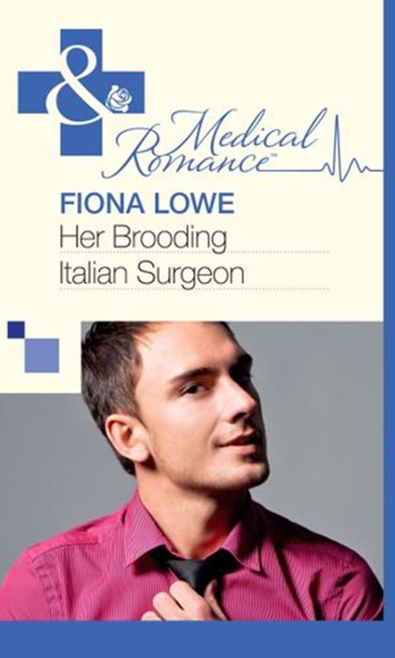 Her Brooding Italian Surgeon (Mills & Boon Medical)