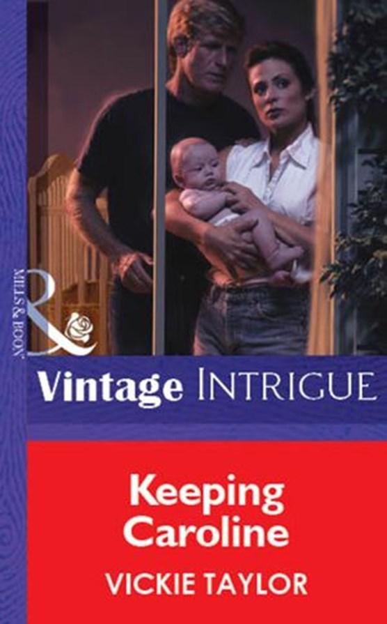 Keeping Caroline (Mills & Boon Vintage Intrigue)