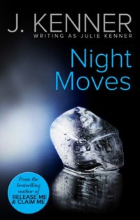 Night Moves (Mills & Boon Spice) | Julie Kenner |