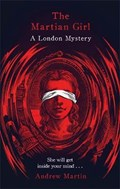 The Martian Girl: A London Mystery   Andrew Martin  