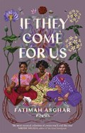 If They Come For Us | Fatimah Asghar |