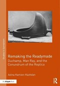 Remaking the Readymade   Adina Kamien-Kazhdan  
