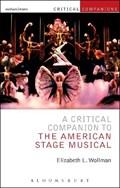 A Critical Companion to the American Stage Musical | Wollman, Professor Elizabeth L. (baruch College, New York City, Usa) |