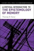 A Critical Introduction to the Epistemology of Memory   Senor, Thomas D. (university of Arkansas, Usa)  
