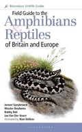 Field Guide to the Amphibians and Reptiles of Britain and Europe | Speybroeck, Jeroen ; Beukema, Wouter ; Bok, Bobby ; Van Der Voort, Jan |