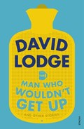 The Man Who Wouldn't Get Up and Other Stories | David Lodge |