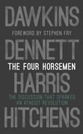 The Four Horsemen | Richard Dawkins ; Sam Harris ; Daniel C. Dennett ; Christopher Hitchens |