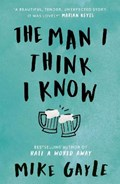 Man i think i know | Mike Gayle |