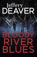 Bloody River Blues | Jeffery Deaver |