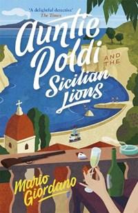 Auntie Poldi and the Sicilian Lions | Mario Giordano |