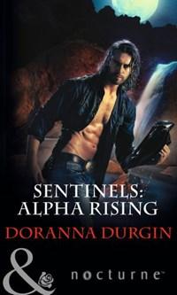 Sentinels: Alpha Rising (Mills & Boon Nocturne) (Sentinels, Book 7)   Doranna Durgin  