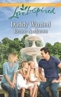 Daddy Wanted (Mills & Boon Love Inspired) | Renee Andrews |