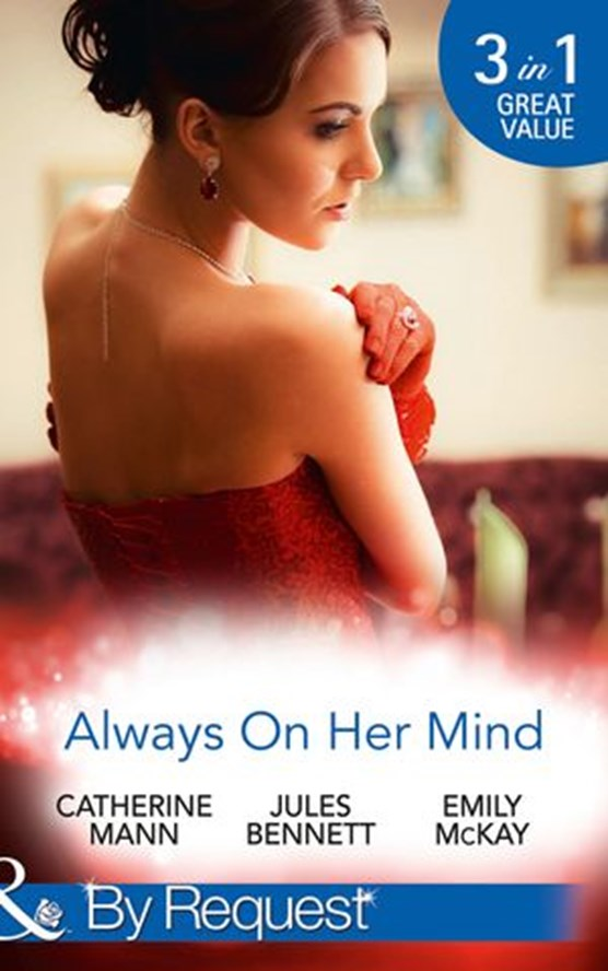 Always On Her Mind: Playing for Keeps / To Tame a Cowboy / All He Ever Wanted (Mills & Boon By Request)