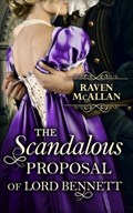 The Scandalous Proposal Of Lord Bennett   Raven McAllan  
