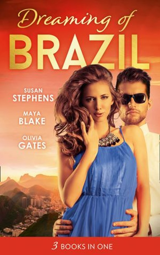 Dreaming Of... Brazil: At the Brazilian's Command / Married for the Prince's Convenience / From Enemy's Daughter to Expectant Bride