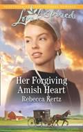 Her Forgiving Amish Heart (Mills & Boon Love Inspired) (Women of Lancaster County, Book 3) | Rebecca Kertz |