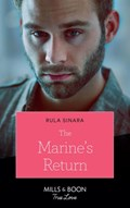 The Marine's Return (Mills & Boon True Love) (From Kenya, with Love, Book 6) | Rula Sinara |