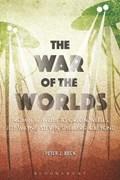 The War of the Worlds   Beck, Professor Peter J. (kingston University, Uk)  