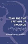 Towards the Critique of Violence | Brendan (university Of Calgary, Canada) Moran ; Carlo (monash University, Australia) Salzani |