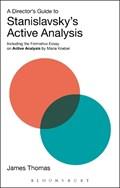 A Director's Guide to Stanislavsky's Active Analysis | Thomas, James (professor, Wayne State University, Usa) |