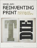 Reinventing Print   Jury, David (anglia Ruskin University, Uk)  