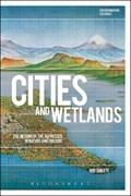 Cities and Wetlands | Giblett, Dr Rod (edith Cowan University, Australia) |