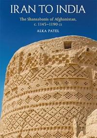 The Shansab?n?s of Afghanistan, c. 1145-1186   Alka Patel  