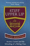 Stiff Upper Lip | Alex Renton |