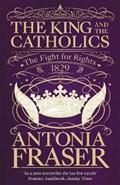 The King and the Catholics | Lady Antonia Fraser |