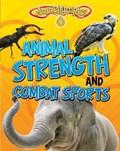Animal Strength and Combat Sports | Isabel Thomas |